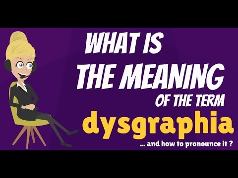 The Meaning Of Dysgraphia