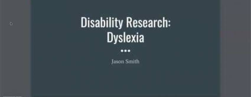 Presenting Dyslexia